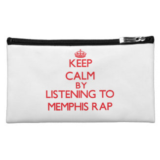 Keep calm by listening to MEMPHIS RAP Cosmetics Bags