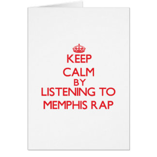 Keep calm by listening to MEMPHIS RAP Card