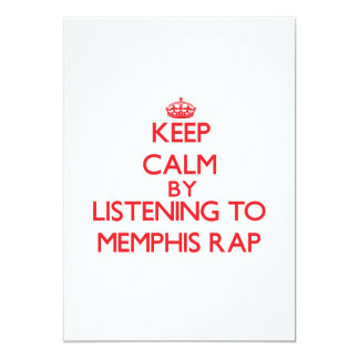 Keep calm by listening to MEMPHIS RAP 5x7 Paper Invitation Card