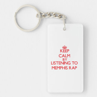 Keep calm by listening to MEMPHIS RAP Rectangle Acrylic Key Chain