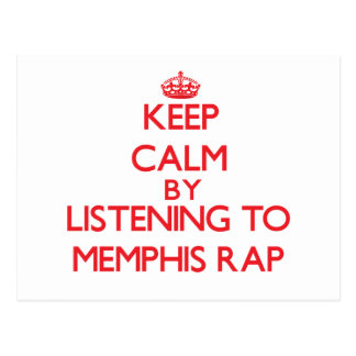 Keep calm by listening to MEMPHIS RAP Postcards