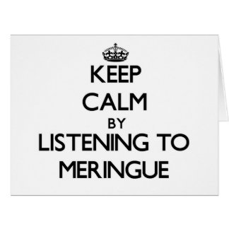 Keep calm by listening to MERINGUE Card