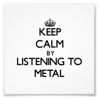 Keep calm by listening to METAL Photo