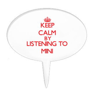 Keep calm by listening to MINI Cake Pick