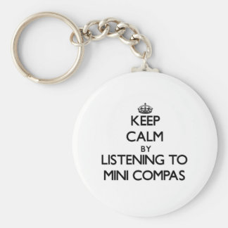 Keep calm by listening to MINI COMPAS Keychain