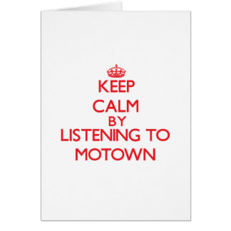 Keep calm by listening to MOTOWN Greeting Card