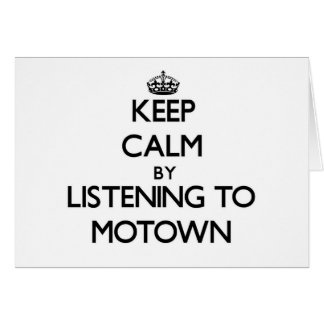 Keep calm by listening to MOTOWN Greeting Cards