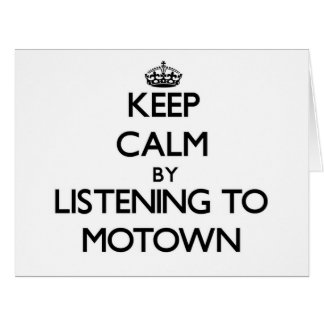 Keep calm by listening to MOTOWN Card