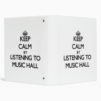 Keep calm by listening to MUSIC HALL 3 Ring Binders