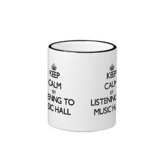 Keep calm by listening to MUSIC HALL Coffee Mug