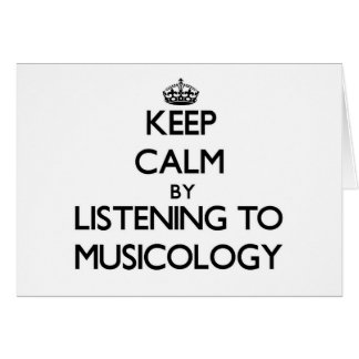 Keep calm by listening to MUSICOLOGY Stationery Note Card