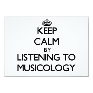 Keep calm by listening to MUSICOLOGY 5x7 Paper Invitation Card