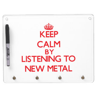 Keep calm by listening to NEW METAL Dry-Erase Whiteboard