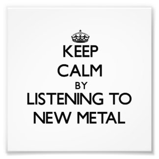 Keep calm by listening to NEW METAL Photographic Print