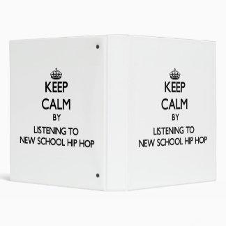 Keep calm by listening to NEW SCHOOL HIP HOP Binders