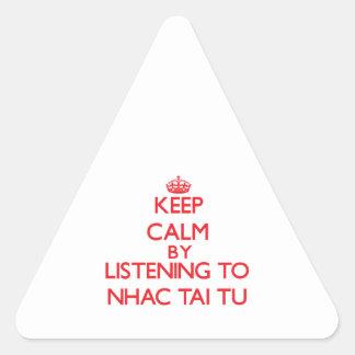 Keep calm by listening to NHAC TAI TU Stickers