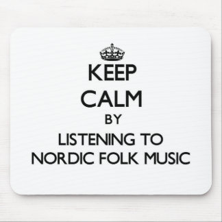Keep calm by listening to NORDIC FOLK MUSIC Mouse Pads