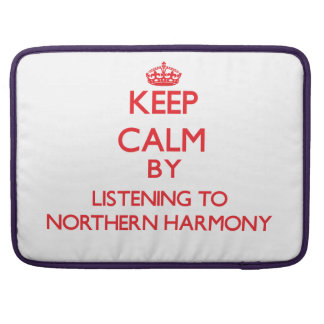 Keep calm by listening to NORTHERN HARMONY MacBook Pro Sleeve