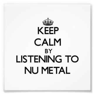 Keep calm by listening to NU METAL Photograph