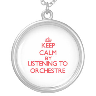 Keep calm by listening to ORCHESTRE Pendant