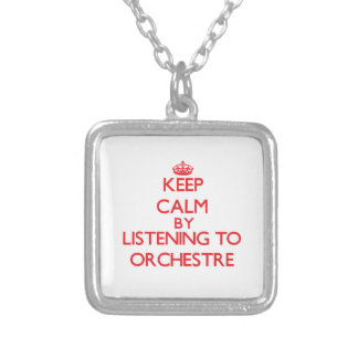 Keep calm by listening to ORCHESTRE Custom Necklace