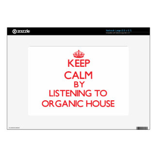 Keep calm by listening to ORGANIC HOUSE Netbook Skin