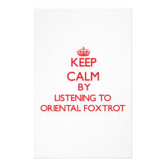 Keep calm by listening to ORIENTAL FOXTROT Stationery
