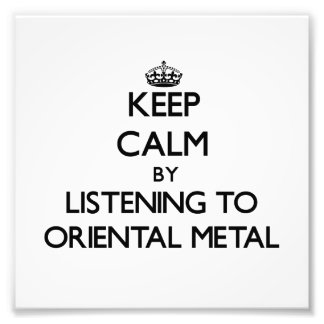 Keep calm by listening to ORIENTAL METAL Photo Print