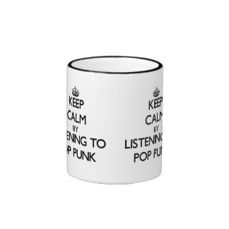 Keep calm by listening to POP PUNK Ringer Mug