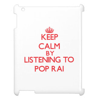 Keep calm by listening to POP RAI Case For The iPad 2 3 4