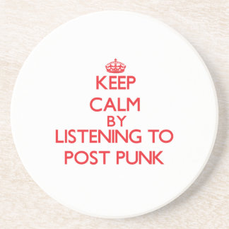 Keep calm by listening to POST PUNK Coasters
