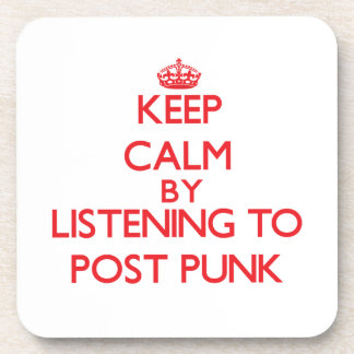 Keep calm by listening to POST PUNK Drink Coaster