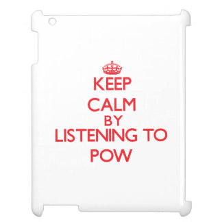 Keep calm by listening to POW iPad Cases