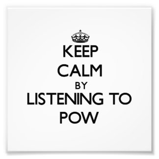 Keep calm by listening to POW Photographic Print