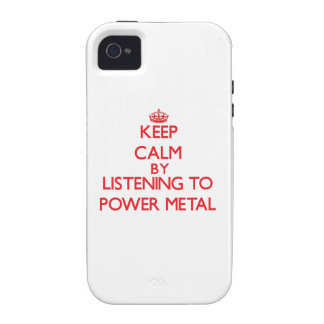 Keep calm by listening to POWER METAL iPhone 4 Cover
