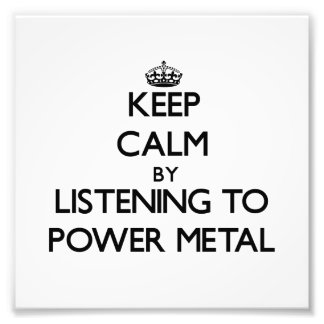 Keep calm by listening to POWER METAL Photo Print