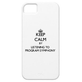 Keep calm by listening to PROGRAM SYMPHONY iPhone 5 Cover