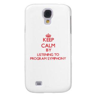 Keep calm by listening to PROGRAM SYMPHONY Samsung Galaxy S4 Case