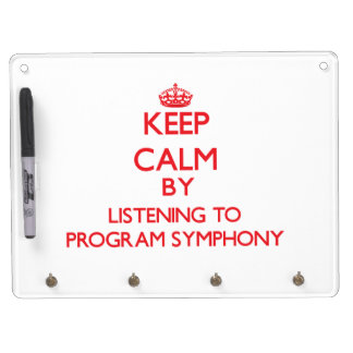 Keep calm by listening to PROGRAM SYMPHONY Dry Erase Whiteboards