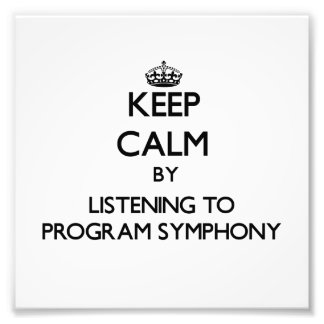 Keep calm by listening to PROGRAM SYMPHONY Photograph