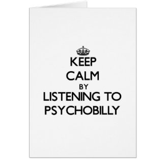 Keep calm by listening to PSYCHOBILLY Card