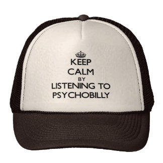 Keep calm by listening to PSYCHOBILLY Trucker Hat