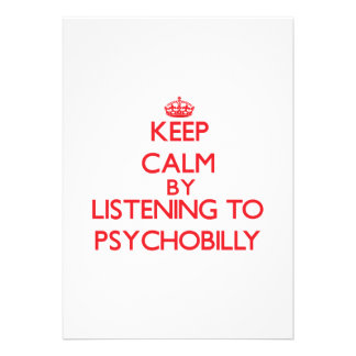 Keep calm by listening to PSYCHOBILLY Announcement