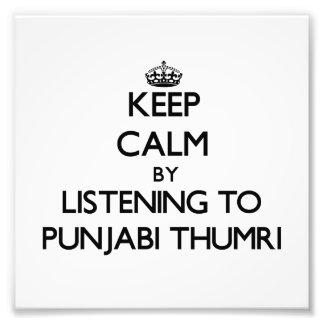Keep calm by listening to PUNJABI THUMRI Photo Print
