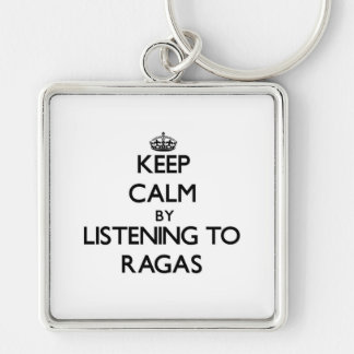 Keep calm by listening to RAGAS Key Chains