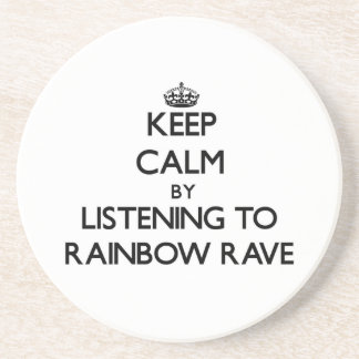 Keep calm by listening to RAINBOW RAVE Coaster