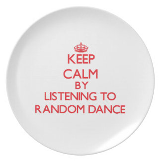 Keep calm by listening to RANDOM DANCE Party Plates