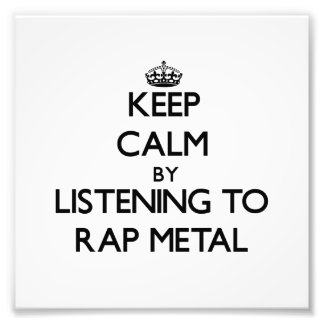 Keep calm by listening to RAP METAL Photo