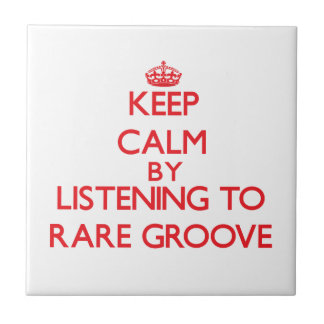 Keep calm by listening to RARE GROOVE Tile