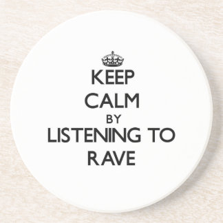 Keep calm by listening to RAVE Beverage Coasters